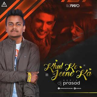 KHUL KE JEENE KA (REMIX) - DJ PRASAD