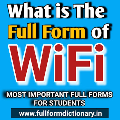 What is The Full Form of WiFi, full form for wifi, full form of wifi, wifi full form, what is wifi full form, wifi ka full form, full form of wifi in computer, wifi full form in computer, wifi full form in hindi, wifi ka full form kya hai, wifi full form in english, full form of wifi in hindi, full form of wifi wikipedia, wifi full form wikipedia