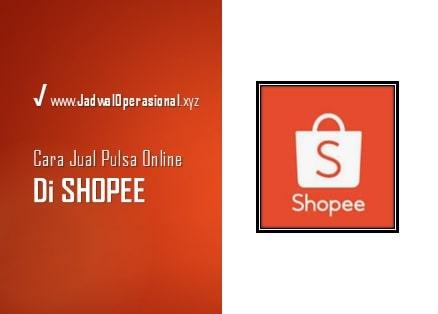 Cara Jual Pulsa di Shopee