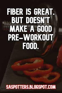 Fiber is great, but doesn't make a good pre-workout food.