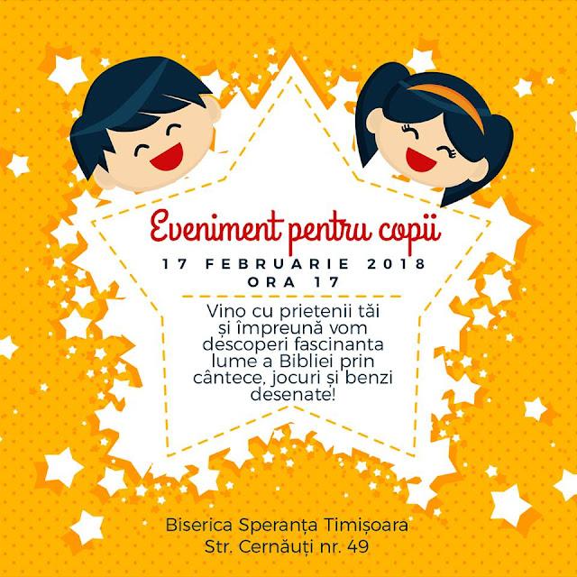 Eveniment pentru copii la Biserica Speranta Timisoara - 17 feb 2018