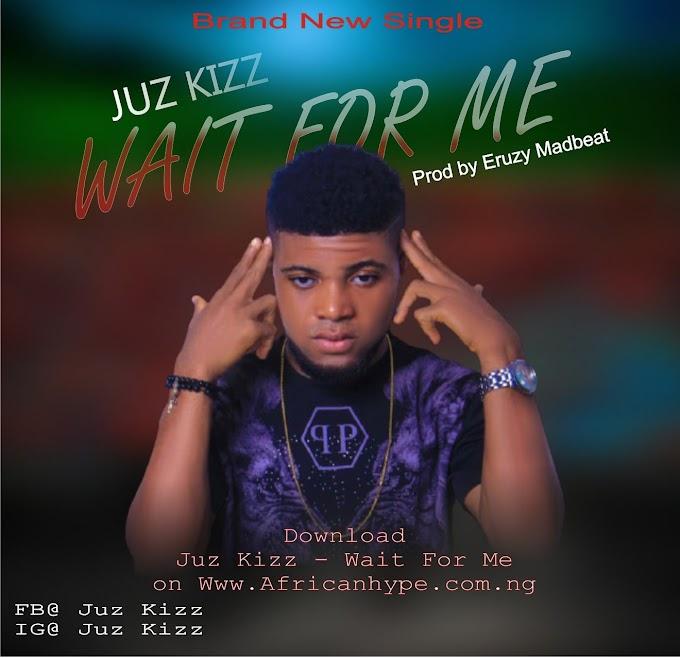 Download Mp3: Juz kizz - Wait For Me