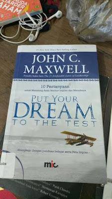 Put Your Dream To The Test - John C Maxwell