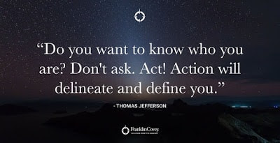 Actions define you