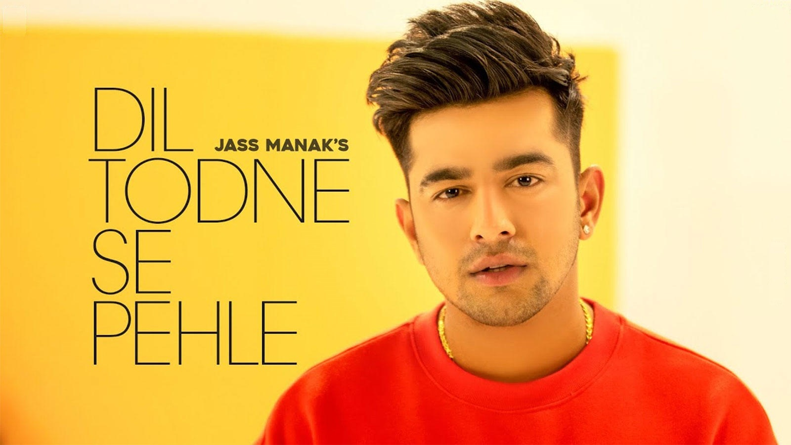 Dil Todne Se Pehle Lyrics in english:- Jass Manak   Sharry Nexus