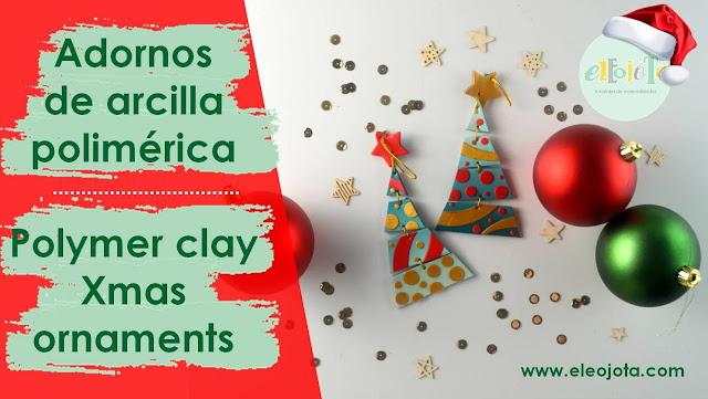 tutorial adornos de navidad arcilla polimérica