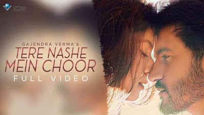 Gajendra Verma   Tere Nashe Mein Choor
