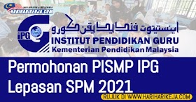 Permohonan PISMP IPG Lepasan SPM 2021