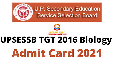 Sarkari Exam: UPSESSB TGT 2016 Biology Admit Card 2021