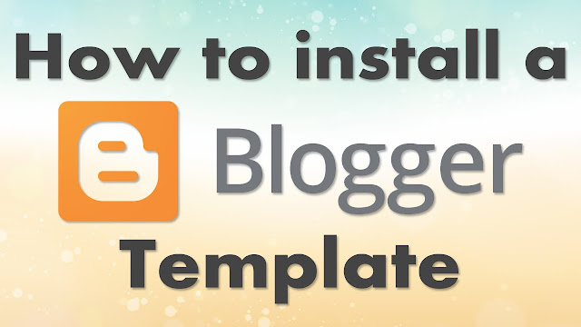 how-to-install-blogger-template