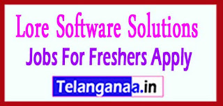 Lore Software Solutions Recruitment 2017 Jobs For Freshers Applyban