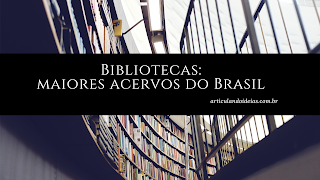 Biblioteca: maiores acervos do Brasil