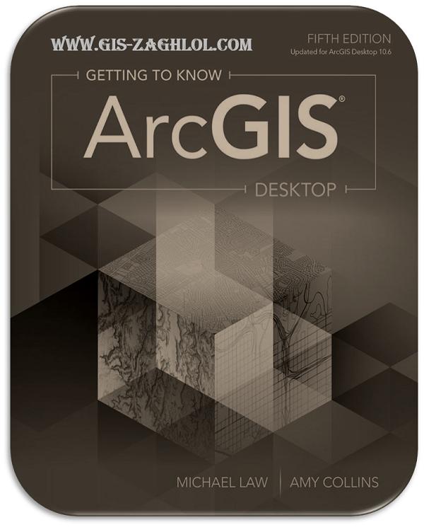 تحميل كتاب تعلم برنامج الارك  Getting to Know ArcGIS10.6