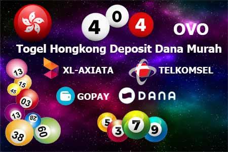 Togel Hongkong Deposit Dana Murah