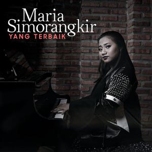 Maria Simorangkir – Yang Terbaik