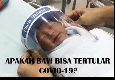 Mengenal gejala Covid-19 pada anak bayi, penyebaran dan pencegahanya