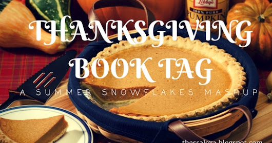Thanksgiving Book Tag: A Summer Snowflakes Mashup