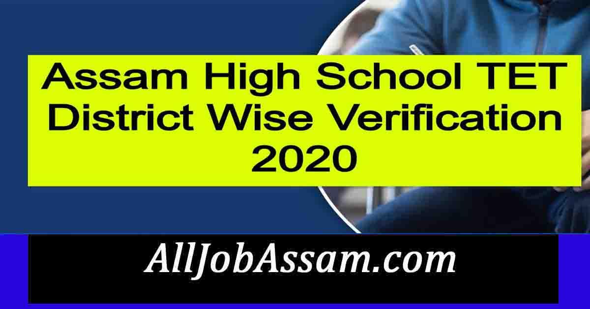 Assam High School TET District Wise Verification 2020