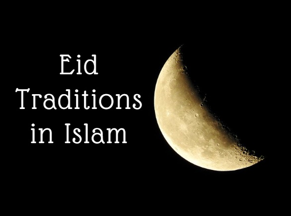 Eid Traditions in Islam