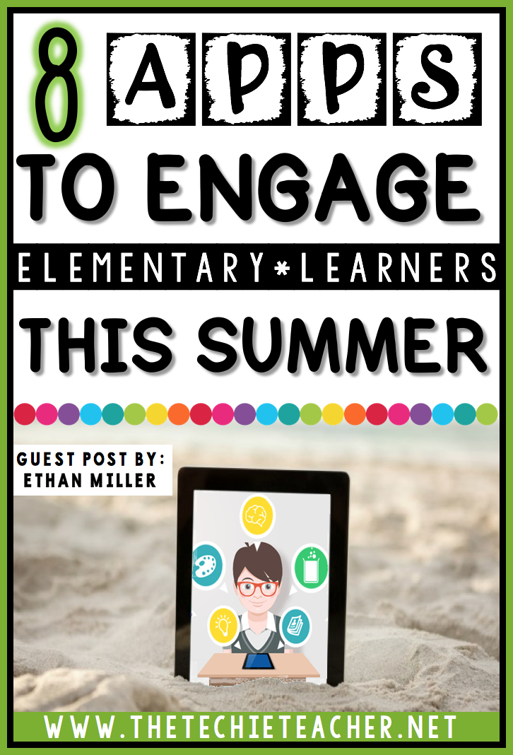 8 Apps to Engage Elementary Learners This Summer. Help prevent the summer slide with these digital activities for the iPad or tablet.