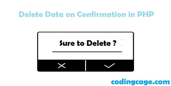How to Delete Data from MySQL with Confirmation in PHP