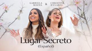 Clipes Gospel - Gabriela Rocha + Christine D'Clario - Lugar Secreto (Español)