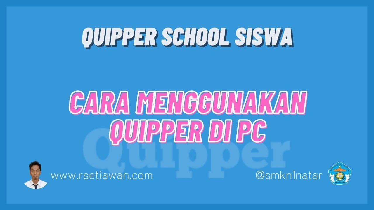 Cara menggunakan Quipper school di Laptop