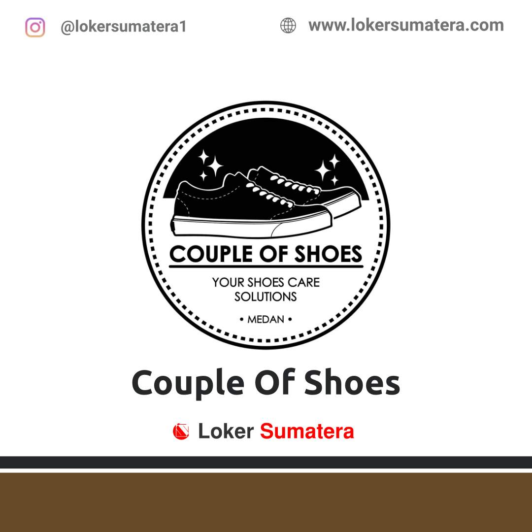 Lowongan Kerja Medan: Couple Of Shoes September 2020