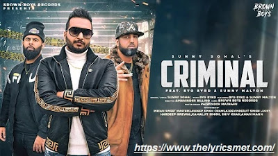 Criminal Song Lyrics | Sunny Sohal | Byg Byrd | Sunny Malton | Latest Punjabi Songs 2020