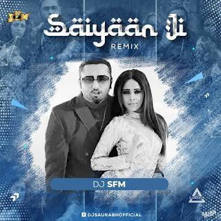 SAIYAAN JI (REMIX) - DJ S.F.M.