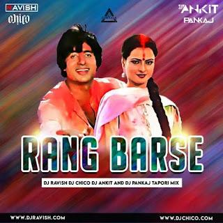 RANG BARSE - TAPORI REMIX - DJ RAVISH X DJ CHICO X DJ ANKIT X DJ PANKAJ
