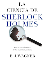 Libro N° 6325. La Ciencia De Sherlock Holmes. Wagner, E. J.