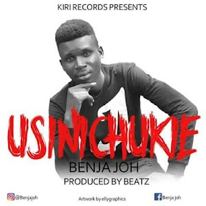 Download Mp3 | Benja Joh - Usinichukie