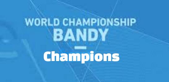 bandy world championship, Champions, gold medal winners, winning teams.