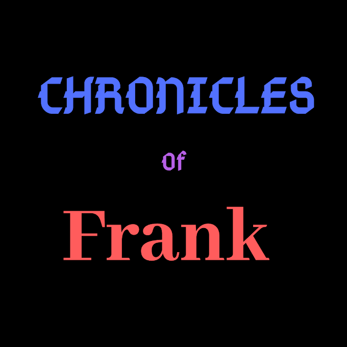 Chronicles Of Frank Episode 1