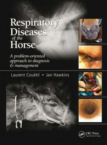 Respiratory diseases of the horse  a problem-oriented approach to diagnosis and management  - WWW.VETBOOKSTORE.COM