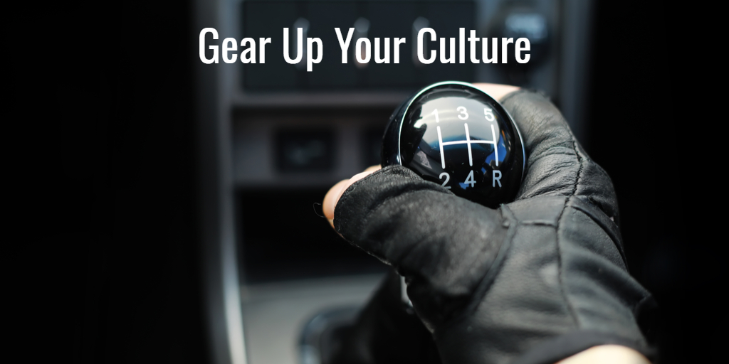 Gear Up Your Culture
