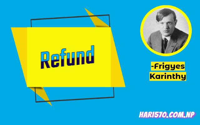 Refund by Fritz Karinthy class 11