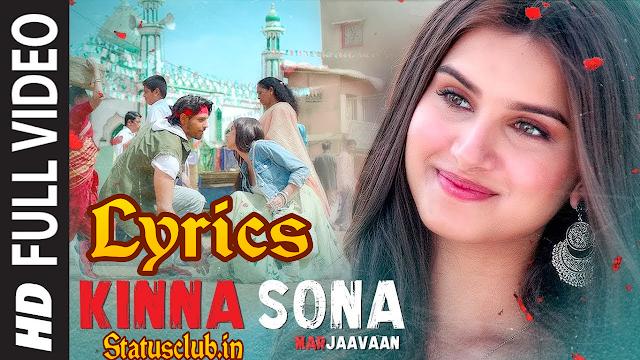 KINNA SONA SONG LYRICS - Marjaavan  Sidhart M  Tara S  Dhvani Bhanushali