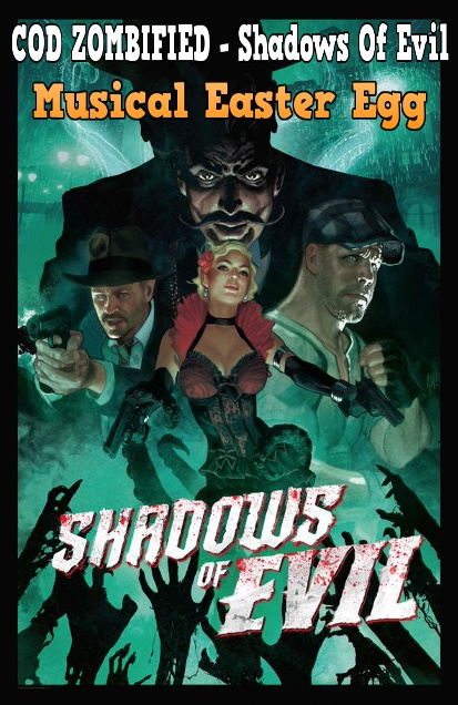 Black Ops 3 Shadows Of Evil Easter Egg : black, shadows, easter, Zombified, Zombie, Layouts,, Secrets,, Easter, Walkthrough, Guides:, Shadows, Musical, Locations, Black, Zombies