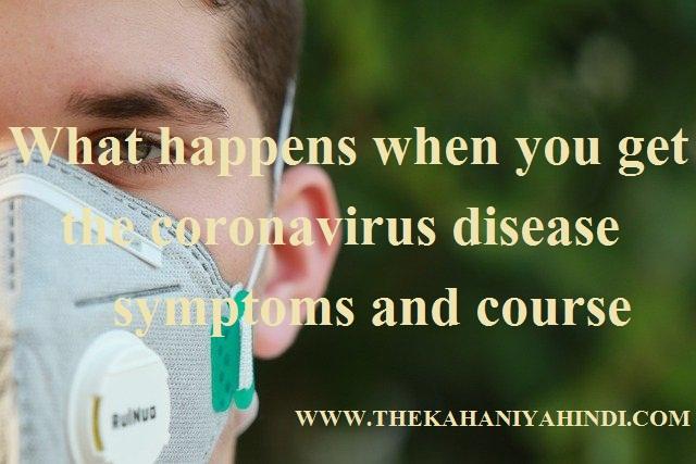 What happens when you get the coronavirus disease? ~ thekahaniyahindi