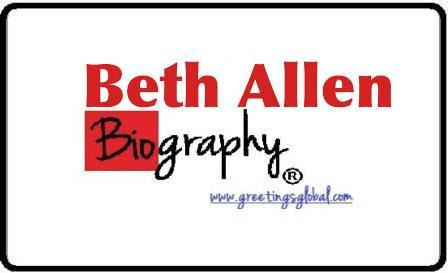 BETH ALLEN BIOGRAPHY- BETH ALLEN 2021