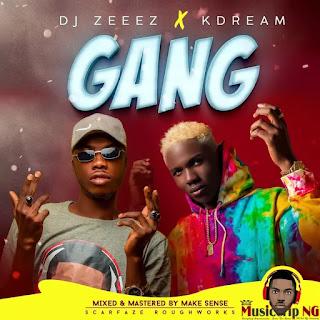 MUSIC: DJ ZEEEZ – GANG FT KDREAM (PROD BY HITSOUND)