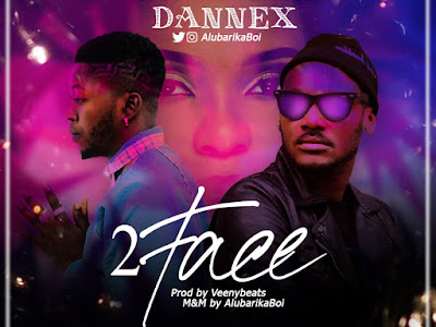 DOWNLOAD MP3: Dannex - 2Face (Prod by Veenybeats)