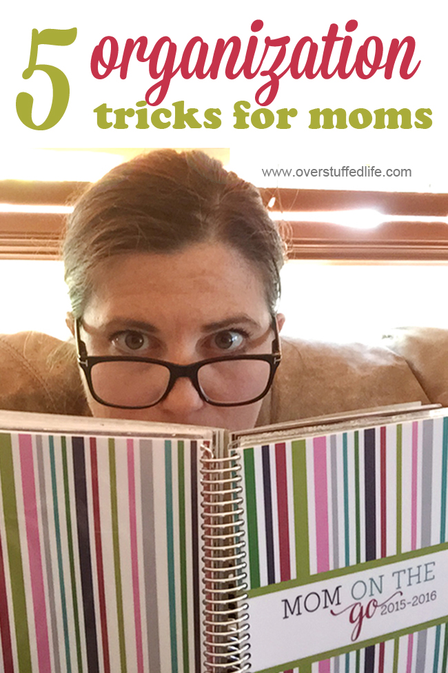 Get organized for once and for all with these five unusual organization tricks for moms. #overstuffedlife