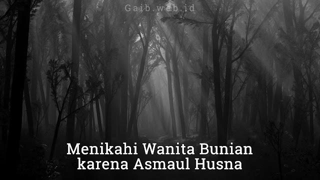 Menikahi Wanita Bunian karena Mengamalkan Asmaul Husna