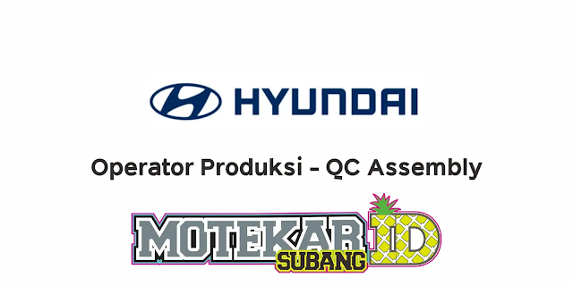 Info Lowongan PT Hyundai Motor Manufacturing Maret 2021