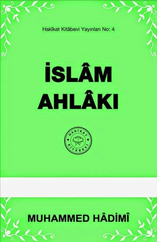 İslâm Ahlâkı – Muhammed Hâdimî PDF e-kitap indir