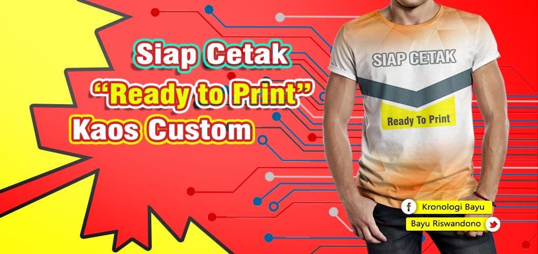 Tips dan Langkah Persiapan Membuat Kaos Custom Agar Desain Kaos Custom Siap Cetak (Ready To Print), apa saja persiapan untuk membuat kaos custom