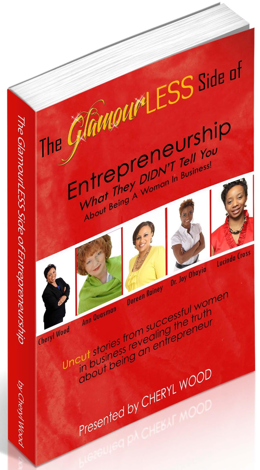 The GlamourLESS Side of Entrepreneurship: What They Didnt Tell You About Being A Woman In Business